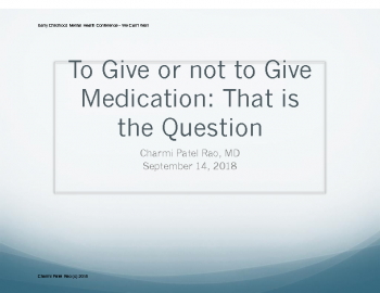 D-1_Charmi Patel Rao_To Give or Not to Give Meds_PPT Handout